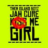Them Island Boyz Ft Jah Cure - Kiss Me Girl