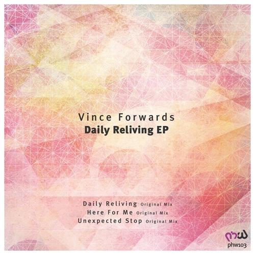Vince Forwards - Daily Reliving (Original Mix)