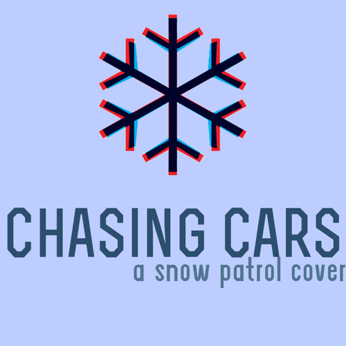 Chasing Cars (Snow Patrol Cover)
