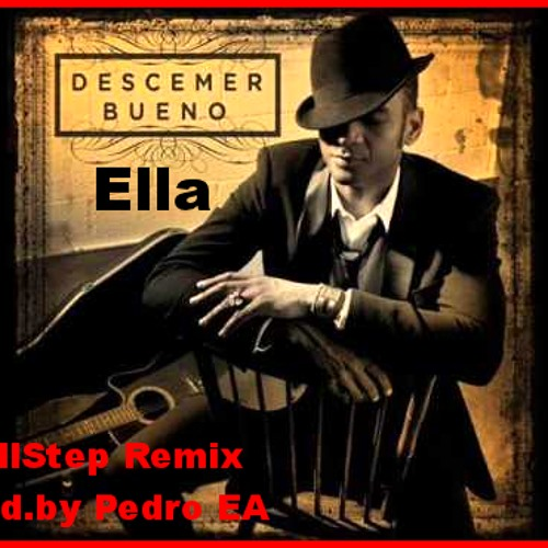 Descemer Bueno Feat. Omi - Ella (Chillstep Remix Prod.by Pedro EA)