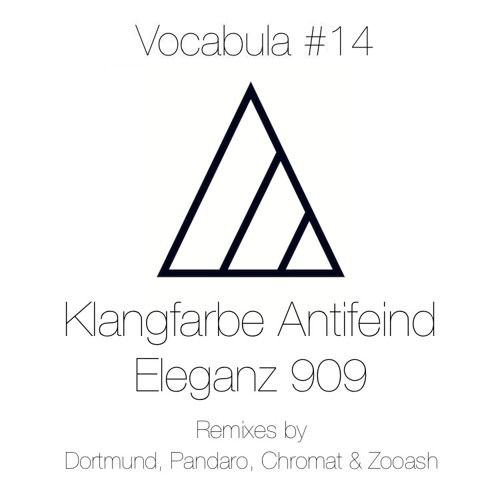 Klangfarbe antifeind - Eleganz 909 (Dortmund Remix) [VOCABULA RECORDS]