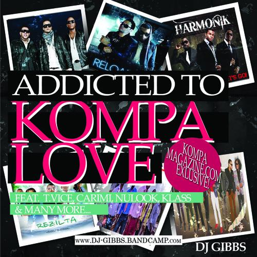Addicted To Kompa Love Mix by DJ Gibbs (DJ Station #23)