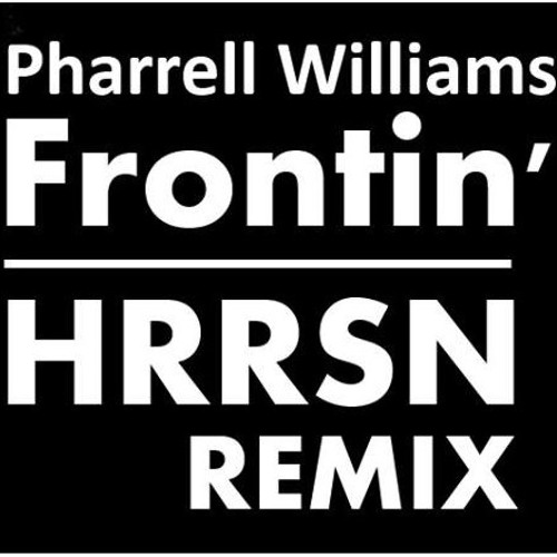 Pharrell Williams - Frontin' (HRRSN Remix) [ Free Download ]