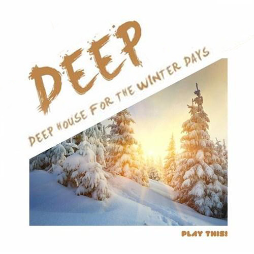 Deep House - For The Winter Days