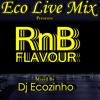 RnB Flavour - Eco Live Mix com Dj Ecozinho