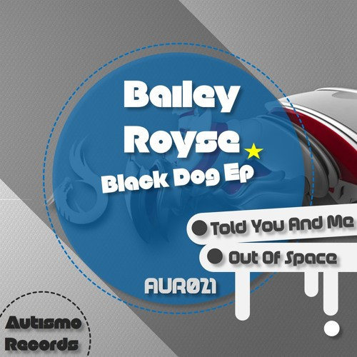 Bailey Royse - Told you and me (Original mix)