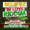 Believe In Love Riddim (DJ Res-Q Official Megamix)
