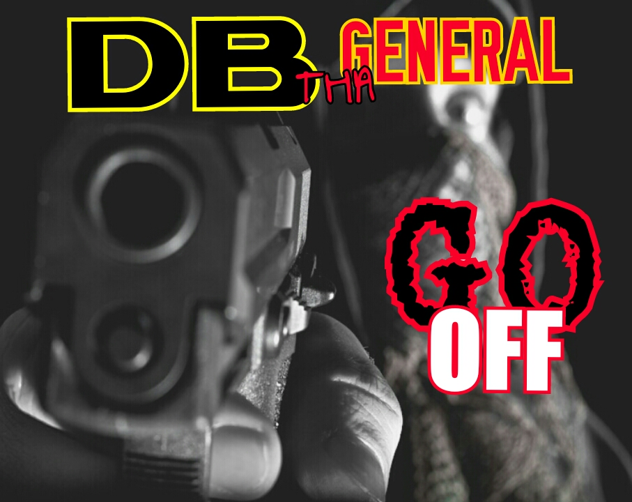 DB Tha General - Go Off [Thizzler.com Exclusive]
