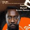 Feelin' myself  - Will i am f. Miley Cyrus, French Montana & Wiz Khalifa (Brookss Remix)