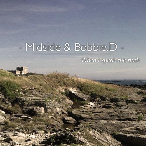 Midside & Bobbie.D - When I Speak The Truth (Original Mix)