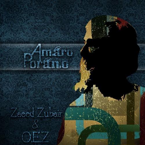 Amaro Porano (The Reincarnation Mix) - Zaeed Zubair & O.E.Z