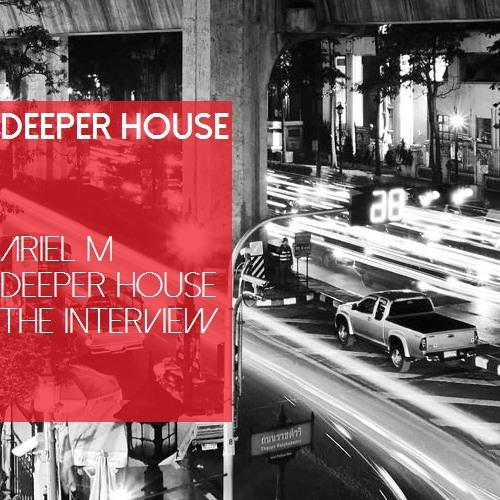 Ariel M - Deeper House ( Original Mix )