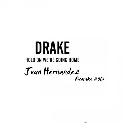 Hold On, We're Going Home - Drake ft. Majid Jordan (Juan Hernandez Remake 2013)