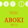 Slay Lox - Aboki Freestyle (PrinceLook - Blaz3, Melton, WestBrook & Dj Alex Ln)
