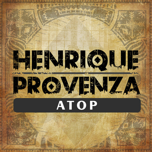 Henrique Provenza - ATOP (Original Mix) - FREE DOWNLOAD