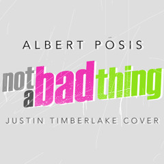 Not A Bad Thing (Justin Timberlake Cover)