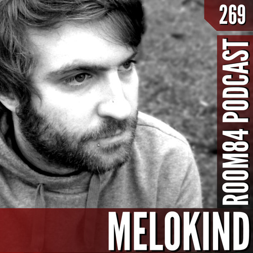 R84 PODCAST269:  MELOKIND