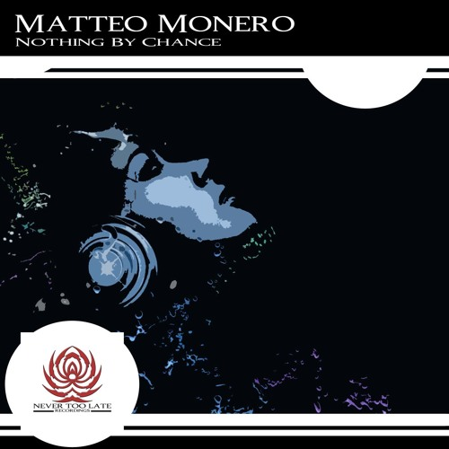 """Matteo Monero - Nothing By Chance (LoQuai Gloom Remix) [Never Too Late Rec.] """"coming soon"""""""