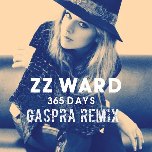 ZZ WARD - 365 Days (Gaspra remix)       FREE DOWNLOAD !!