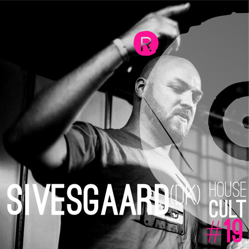House Cult Podcast // 019 Sivesgaard