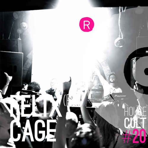 House Cult Podcast // 020 Felix Cage