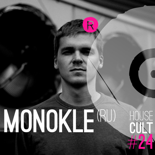 House Cult Podcast 024 // Monokle