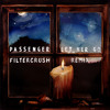 Passenger - Let Her Go (Filtercrush Remix)