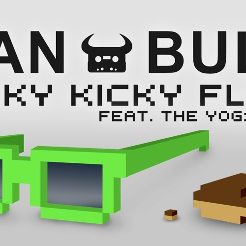 Kicky Kicky Flow (feat. the Yogscast)