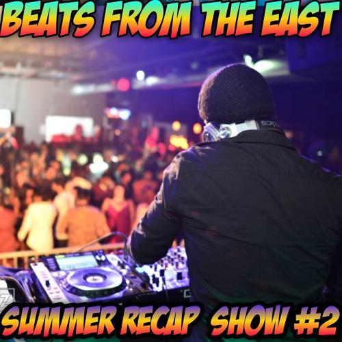 BeatsFromTheEast Summer2013 Recap Show #2