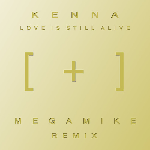 Kenna - Love Is Still Alive (megaMIKE Remix)
