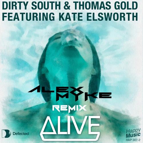 Dirty South, Thomas Gold - Alive feat. Kate Elsworth (Alex & Myke Remix)