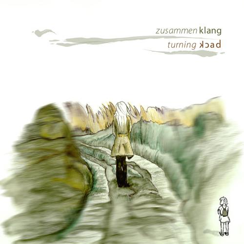 03 Zusammenklang - Turning Back (Andreas Henneberg Remix - Schnipsel von turnbeutel #17)