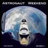 Astronaut Weekend