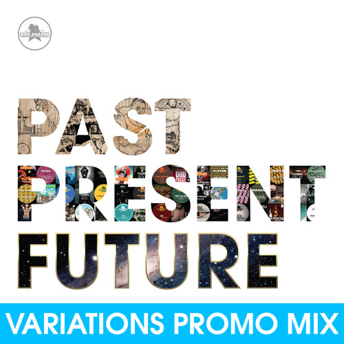 Dub Police - Past Present Future Promo Mix - Mixed By Variations