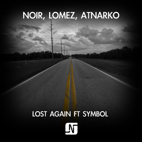 NOIR, LOMEZ, ATNARKO - LOST AGAIN ft SYMBOL (ALL MIXES)