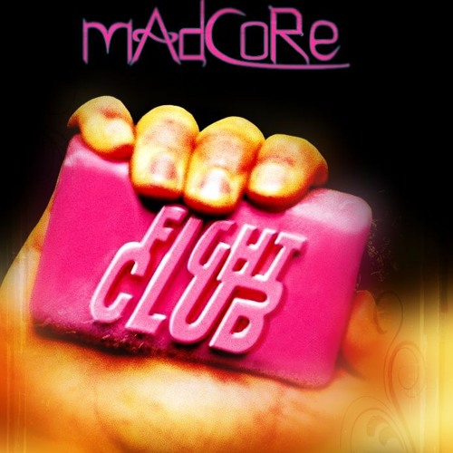 mAdCoRe - Fight Club