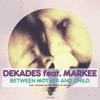 Dekades feat. Markee - Between Mother And Child (Original Mix)
