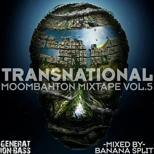 Banana Split - Transnational Moombahton Mixtape Vol.5 for Generation Bass