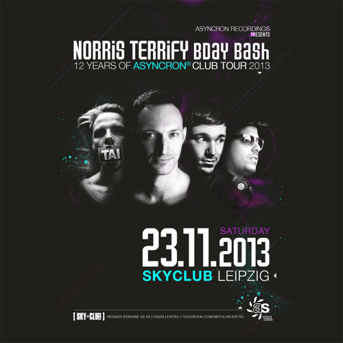 Norris Terrify LIVE! BDAY & 12 Years of ASYNCRON | Sky Club Leipzig DE 2013-11-23 [ASYNCRON® Radio]