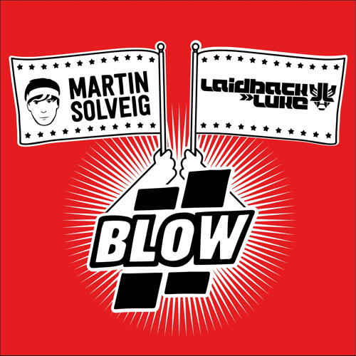 Laidback Luke & Martin Solveig - BLOW (Tujamo Remix)  |  PREVIEW