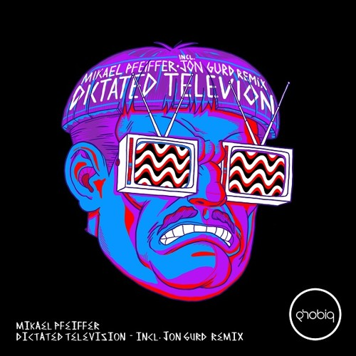 Mikael Pfeiffer - Dictated Television (Original Mix)