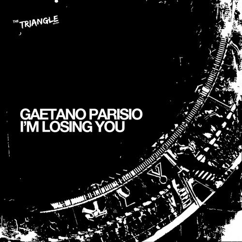 Gaetano Parisio - I'm Losing You (Original Mix)
