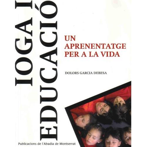 IOGA I EDUCACIÓ: Entrevista amb Dolors Garcia Debesa