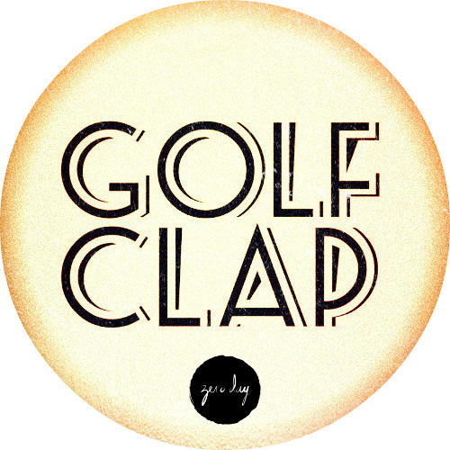 Golf Clap - Zero Day Mix #43 - October 2013