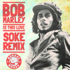 Bob Marley - Is This Love (Soke Remix) **FREE DOWNLOAD** mp3