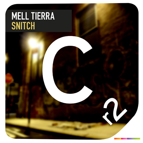 Mell Tierra - Snitch [Cr2 Records]