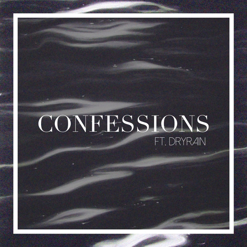 Confessions (feat. DryRain)