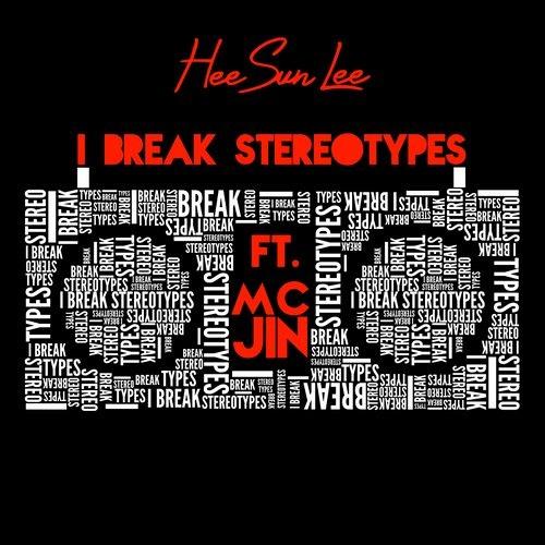 """HeeSun Lee """"I Break Stereotypes (feat. MC Jin)"""""""