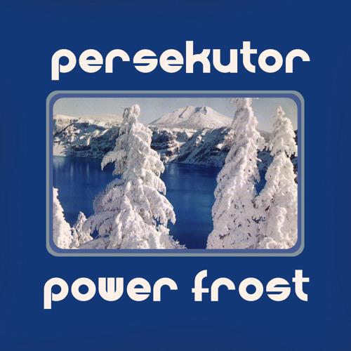PERSEKUTOR - Power Frost