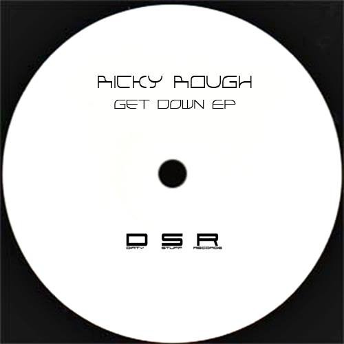 Ricky Rough - Get Down [Dirty Stuff Records]